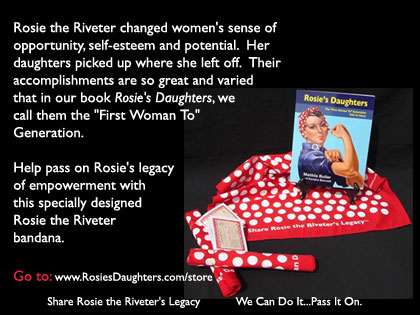 Rosie the Riveter Bandana Rosie's Daughters: The 'First Woman To' Generation Tells its Story - RosiesDaughters.com